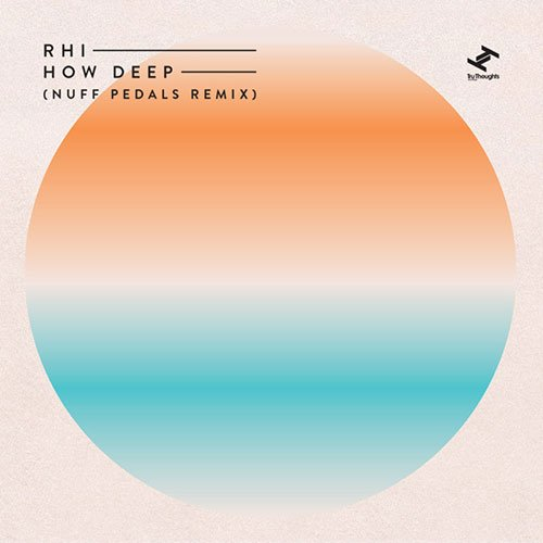Rhi – How Deep (Nuff Pedals Remix)