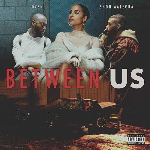 dvsn – Between Us (feat. Snoh Aalegra)