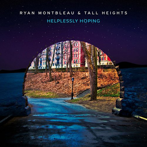 Ryan Montbleau & Tall Heights – Helplessly Hoping