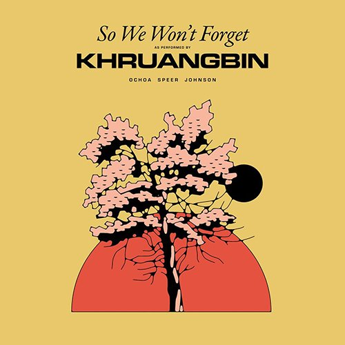 Khruangbin – So We Won't Forget (Video)