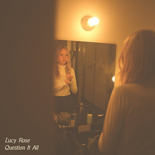Lucy Rose – Question It All & White Car