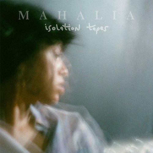 Mahalia – Isolation Tapes EP