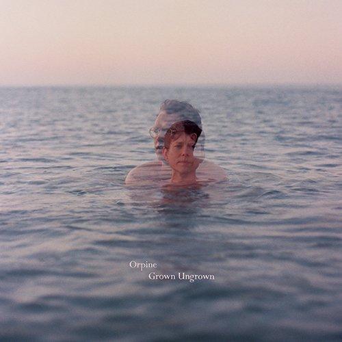 Orpine – Grown Ungrown (Album)