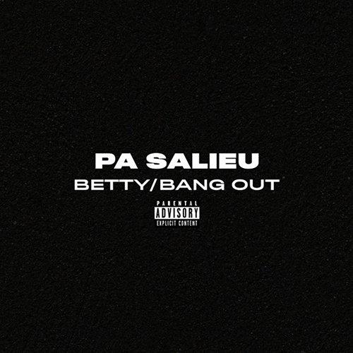 Pa Salieu – Betty & Bang Out (Video)