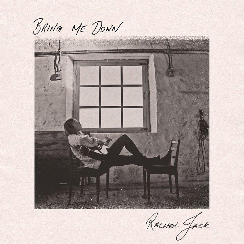 Rachel Jack – Bring Me Down
