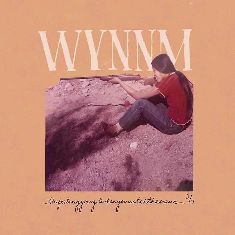 Wynnm – thefeelingyougetwhenyouwatchthenews