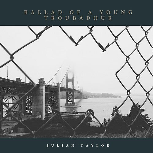 Julian Taylor – Ballad Of A Young Troubadour