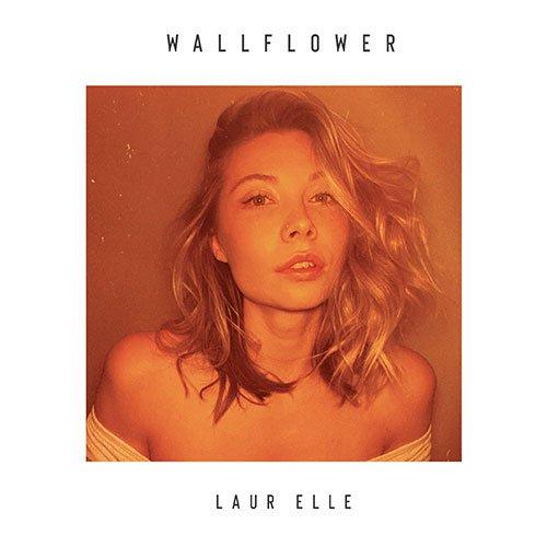 Laur Elle – Wallflower