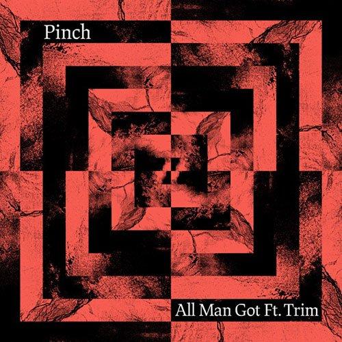 Pinch – All Man Got (feat. Trim)