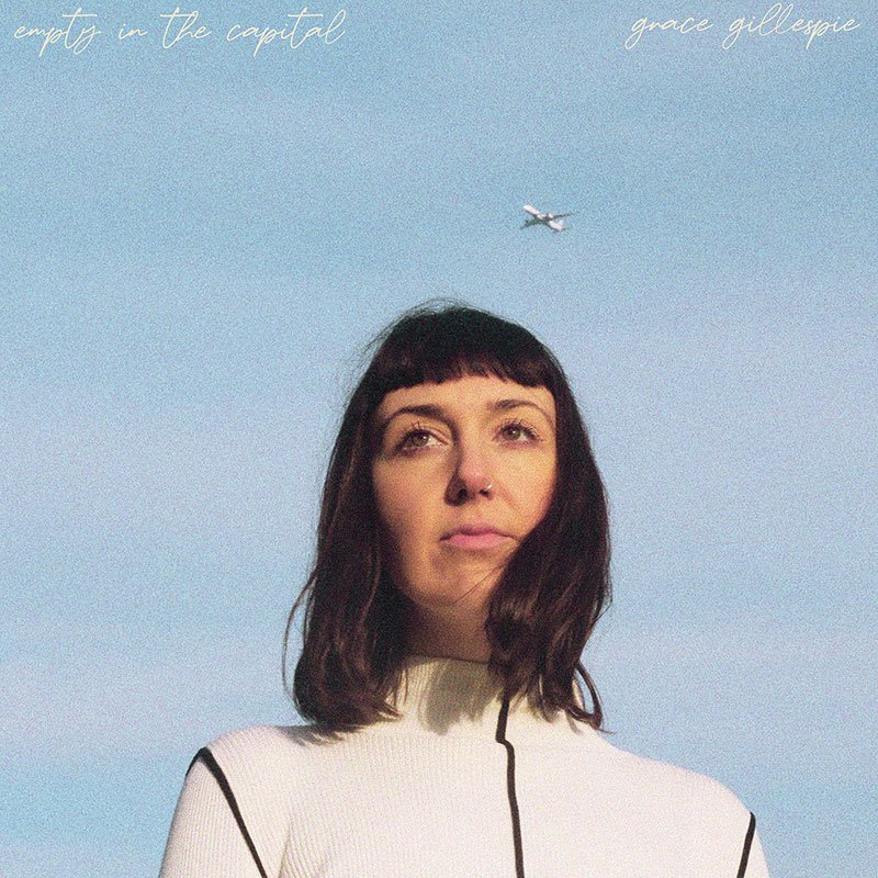 Grace Gillespie – Empty In The Capital (Video)
