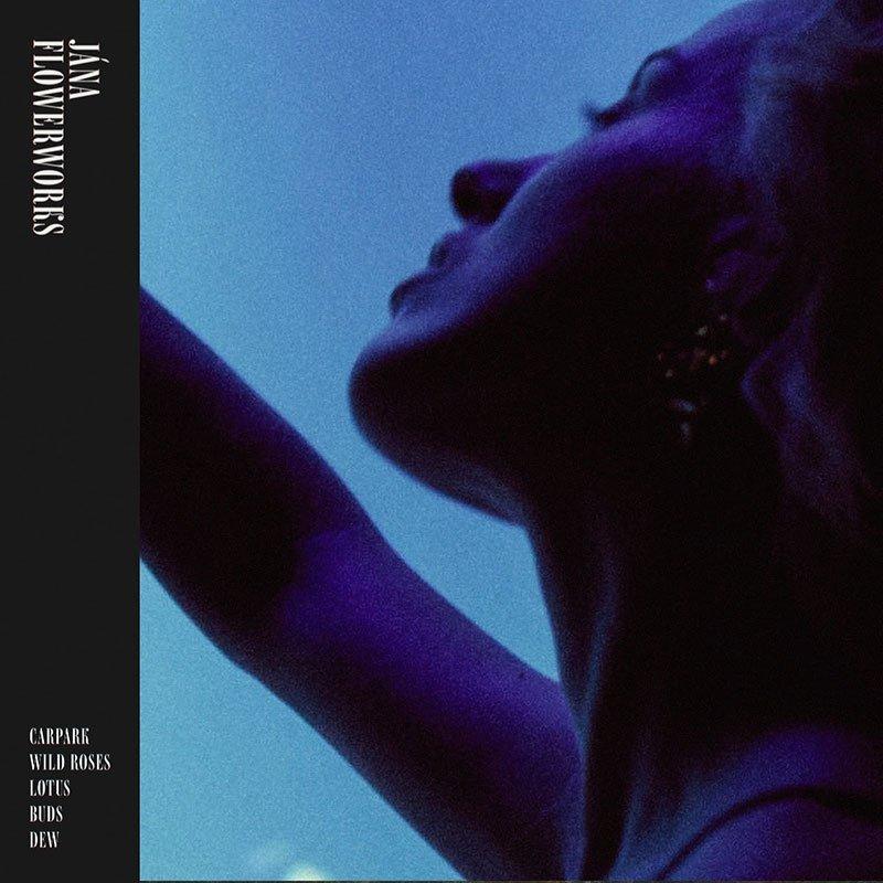 JÁNA – Flowerworks EP