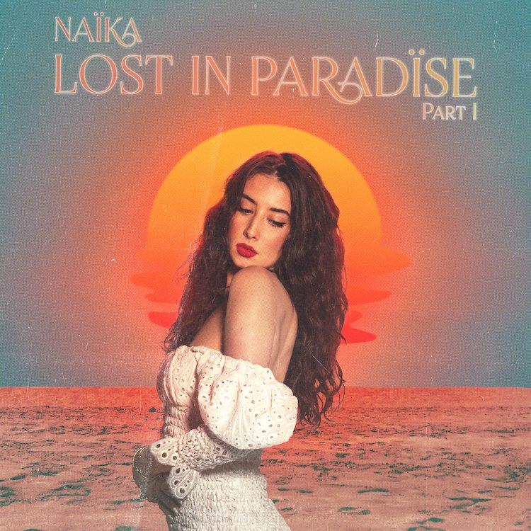 Naïka – Lost in Paradïse, Pt. 1 EP
