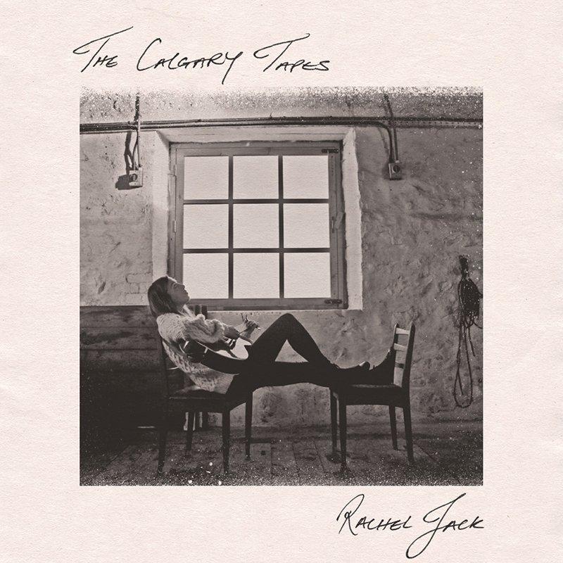 Rachel Jack – The Calgary Tapes EP