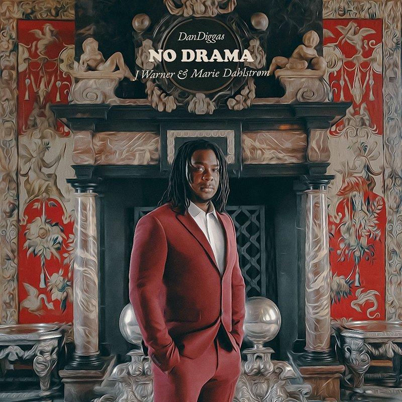 Dan Diggas – No Drama (ft J Warner & Marie Dahlstrom)