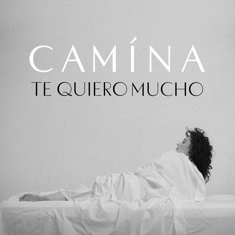 CAMÍNA – Te Quiero Mucho EP