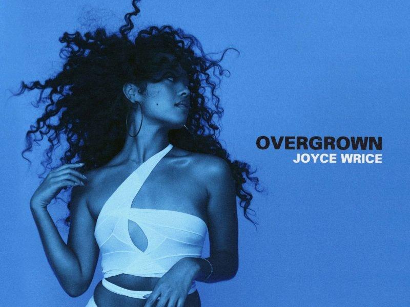 Joyce Wrice – Overgrown (Album)