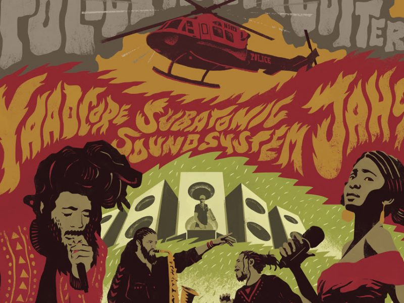 Yaadcore, Jah9 & Subatomic Sound System – Police in Helicopter